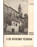 A kis katekizmus példákban VI. kötet