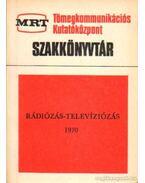Rádiózás - televíziózás 1970