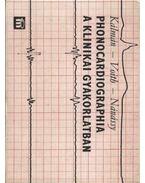 Phonocardiographia a klinikai gyakorlatban