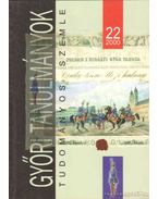 A Győri Tanulmányok 22. kötete az 1848-as forradalom és szabadságharc 150. évfordulója tiszteletére készült