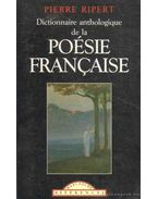 Dictionnaire anthologique de la poésie française - Ripert, Pierre
