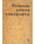 Szolnok város története I.
