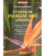 Otthonunk energiát adó növényei - Hammelmann, Iris