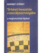 Történeti bevezetés a szociálpszichológiába: a meghonosítás lépései