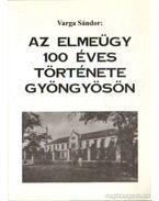 Az elmeügy 100 éves története Gyöngyösön