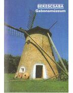 Békéscsaba - Gabonamúzeum