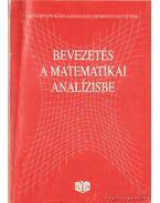 Bevezetés a matematikai analízisbe - Dancs István, Magyarkúti Gyula, Medvegyev Péter, Puskás Csaba, Tallos Péter