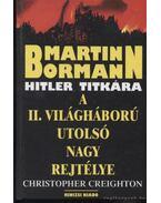 Martin Bormann - Hitler titkára