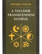 A vallások transzcendens egysége