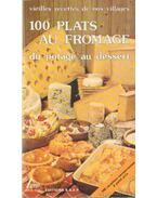 100 plats au fromage du potage au dessert (francia-nyelvű)