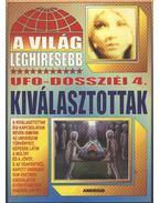 A világ lehíresebb ufo-dossziéi 4