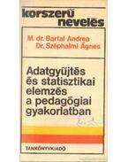 Adatgyűjtés és statisztikai elemzés a pedagógiai gyakorlatban