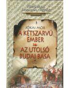 A kétszarvú ember / Az utolsó budai basa