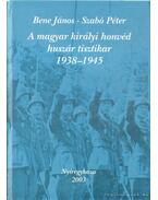 A magyar királyi honvéd huszár tisztikar 1938-1945