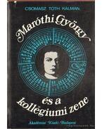 Maróthi György és a kollégiumi zene