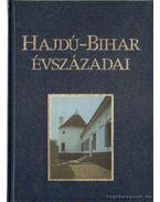 Hajdú-Bihar évszázadai