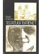 Tiszazugi történet