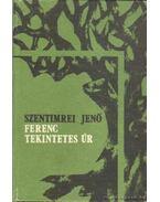 Ferenc Tekintetes Úr