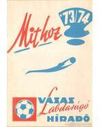 Mit hoz '73/74 - Vasas labdarúgó híradó - Nagyvári János (szerk.)