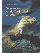 Galápagos, az elefántlábúak szigetei - Balázs Dénes