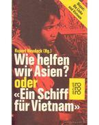 Wie helfen wir Asien? oder ''Ein Schiff für Vietnam''