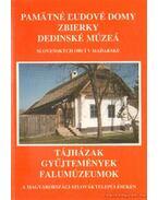 Tájházak, gyűjtemények, falumúzeumok a magyarországi szlovák településeken (dedikált)