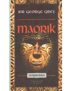 Maorik - Grey, Sir George