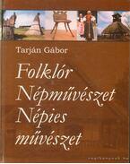 Folklór - Népművészet - Népies művészet (dedikált)
