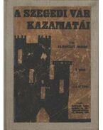 A Szegedi Vár kazamatái I-V. kötet
