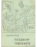 Tiszaroff története