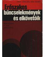 Erőszakos bűncselekmények és elkövetőik - Vigh József, Gönczöl Katalin, Dr. Kiss Győző, Dr. Szabó Árpád