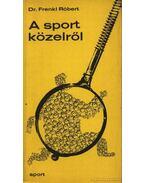 A sport közelről