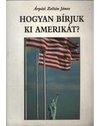 Hogyan bírjuk ki Amerikát?