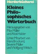 Kleines Philosophisches Wörterbuch - Halder, Alois, Müller, Max