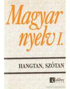 Magyar nyelv I. - Hangtan, szótan