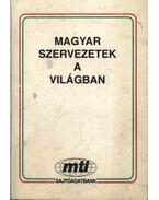Magyar szervezetek a világban