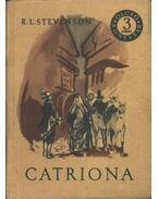 Catriona I-II.