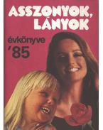 Asszonyok, lányok évkönyve '85