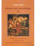 Jézus a mi utcánkban 3.