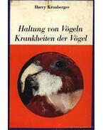 Haltung von Vögeln Krankheiten der Vögel (Madarak tartása: madárbetegségek)