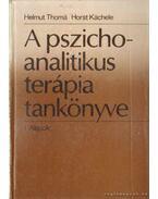 A pszichoanalitikus terápia tankönyve I-II. kötet - Káchele, Horst, Thomá, Helmut