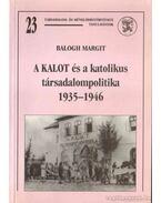 A KALOT és a katolikus társadalompolitika 1935-1946