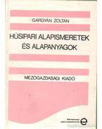 Húsipari alapismeretek és alapanyagok - Gárgyán Zoltán