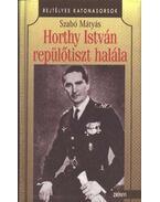 Horthy István repülőtiszt halála