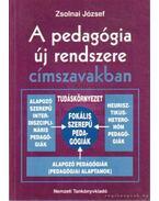 A pedagógia új rendszere címszavakban