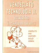 Vendéglátó technológia II. Ételkészítési és cukrászati ismeretek