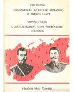 Oroszország az utolsó Romanov, II. Miklós alatt - A Sztálinizmus mint történelmi jelenség