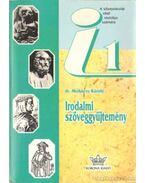 Irodalmi szöveggyűjtemény a középiskolák I. osztálya számára