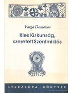 Kies Kiskunság, szeretett Szentmiklós (Dedikált!)