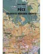 Pécs földrajzi neveinek eredete